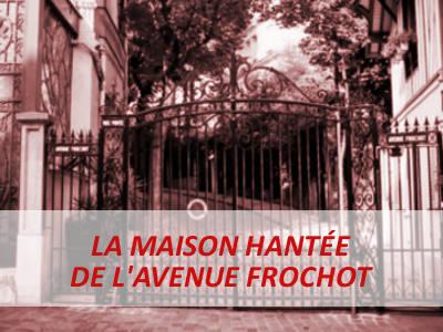 MAISON HANTÉE AVENUE FROCHOT