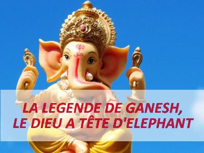 légende de Ganesh divinité hindou
